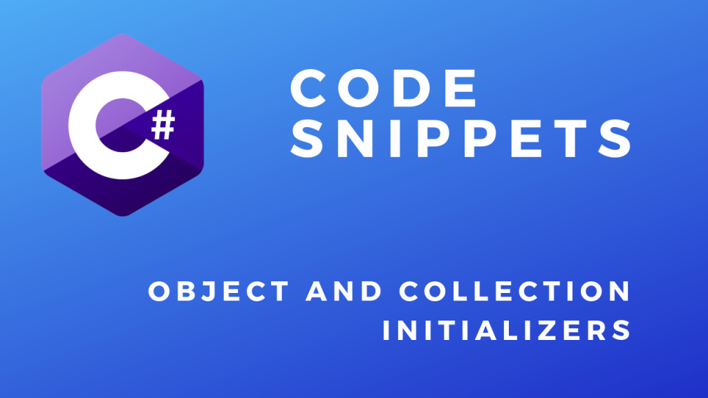 C# Code Snippets Object and Collection Initializers