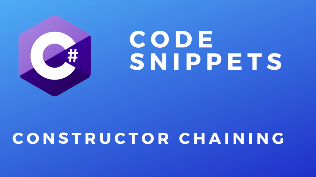 C# Code Snippets Constructor Chaining