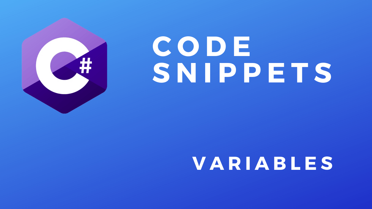 C# Code Snippets Variables