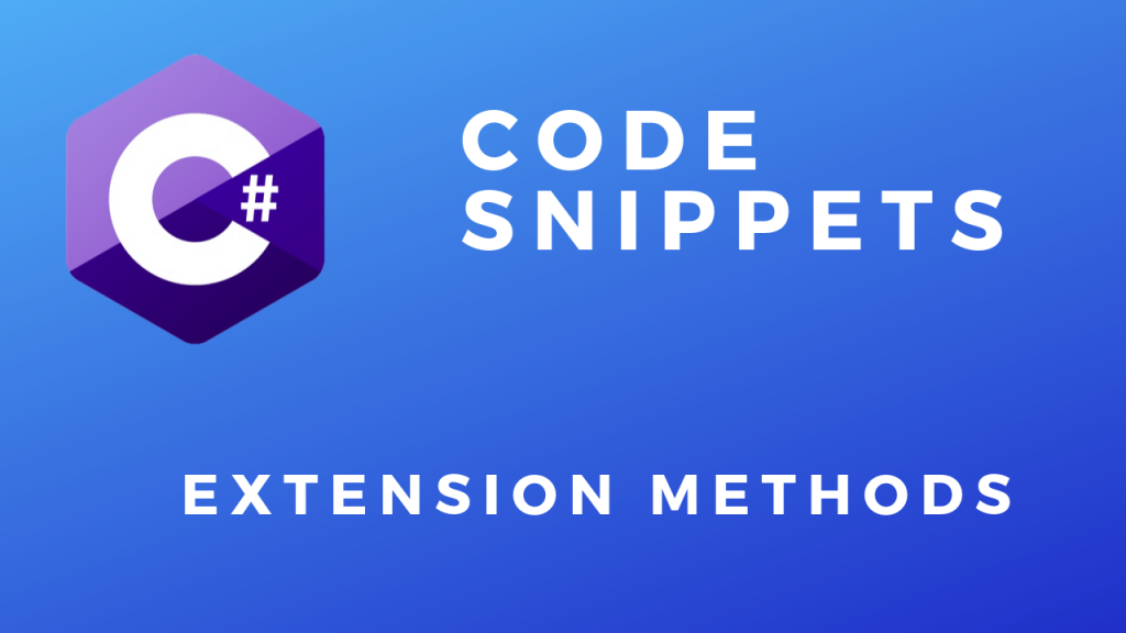 C# Code Snippets Extension Methods