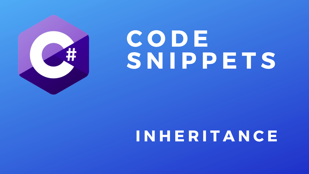 C# Code Snippets Inheritance