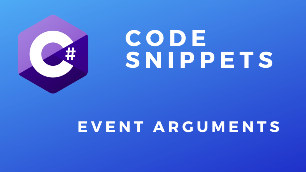 C# Code Snippets Event Arguments