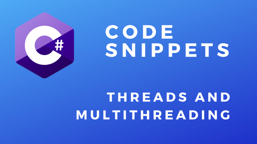 C# Code Snippets threads and multithreading