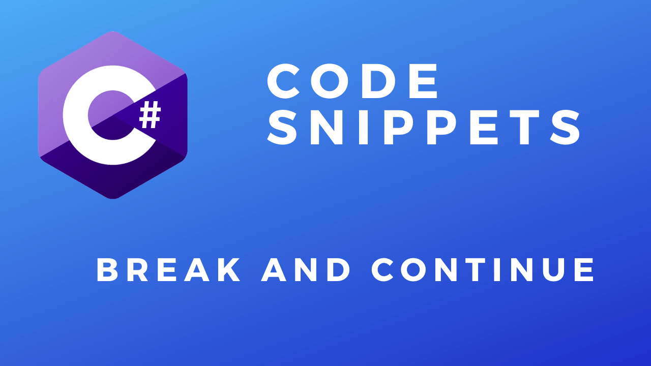 C# Code Snippets Break and Continue