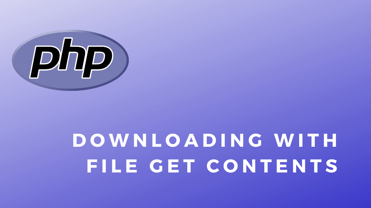 Code Snippets Downloading With File Get Contents