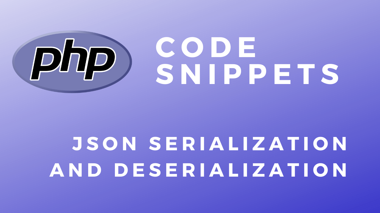 PHP Code Snippets JSON