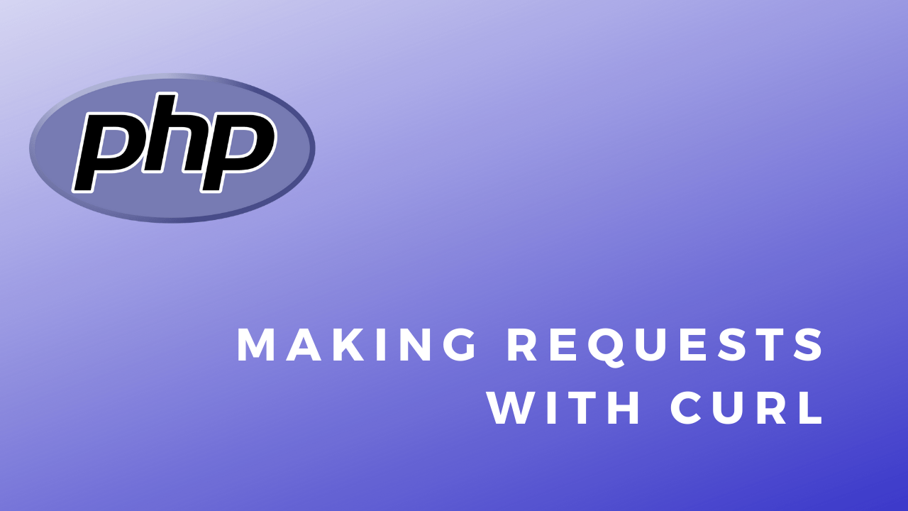 PHP Code Snippets Making Requests With CURL